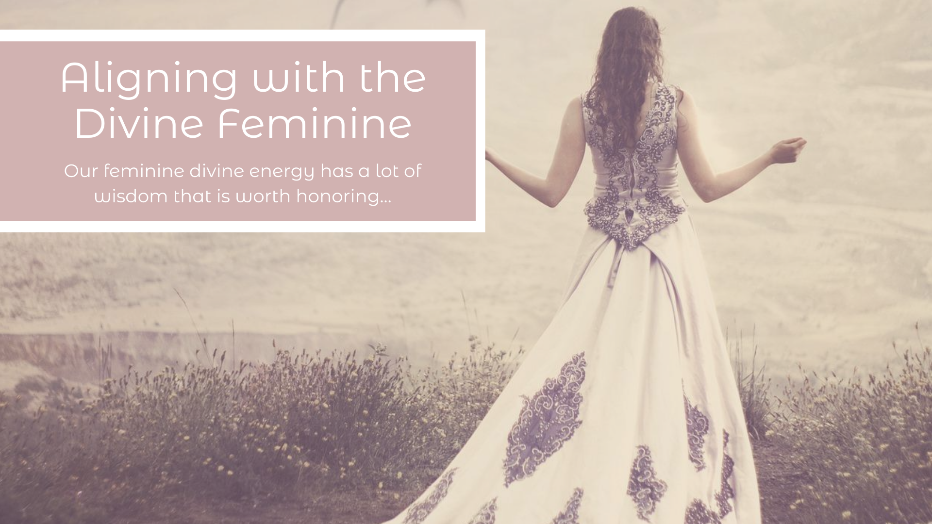 Aligning with the Divine Feminine Class