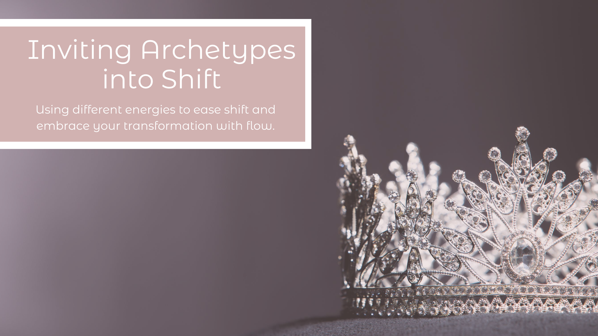 Inviting Archetypes into Shift